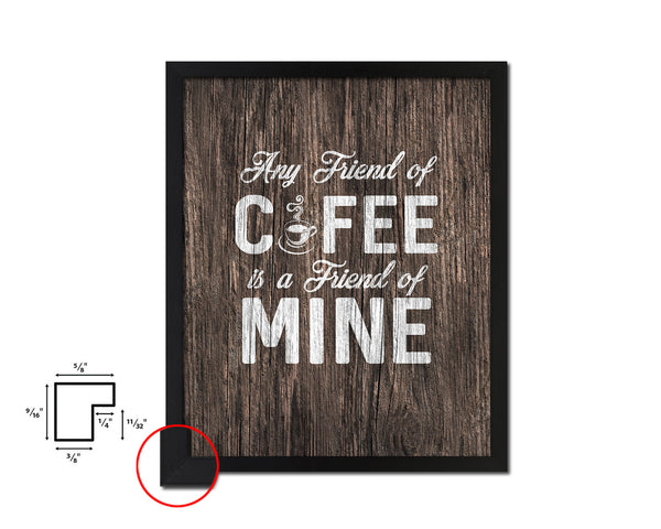 Any friend of coffee is a friend of mine Quote Framed Artwork Print Wall Decor Art Gifts