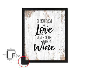All you need is love and a good bottle Quote Wood Framed Print Wall Decor Art Gifts