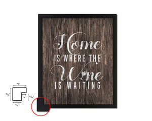 Home is where the wine is waiting Framed Artwork Print Wall Decor Art Gifts