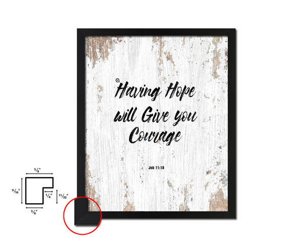 Having hope will give you courage, Job 11:18 Quote Wood Framed Print Home Decor Wall Art Gifts