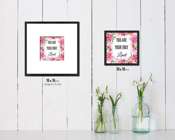 You are your only limit Quote Framed Print Home Decor Wall Art Gifts