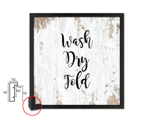 Wash Dry Fold Quote Framed Print Home Decor Wall Art Gifts