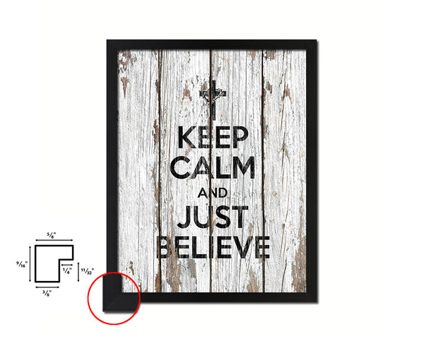 Keep calm and just believe Quote Framed Print Home Decor Wall Art Gifts