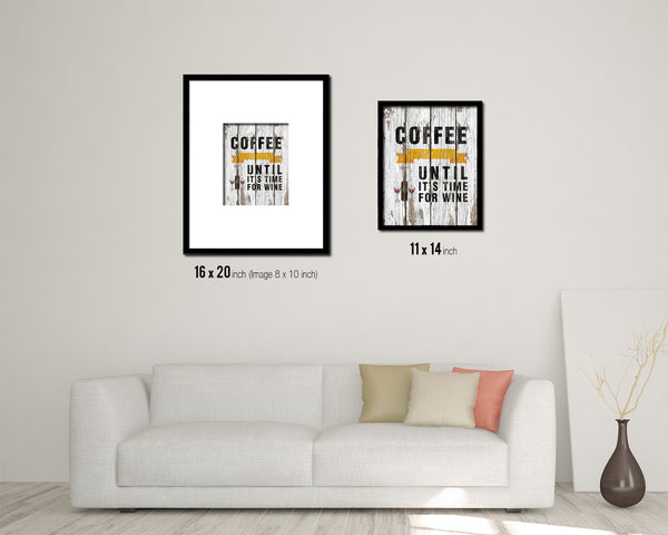 Coffee keeps me going until it's time for wine Quote Framed Artwork Print Wall Decor Art Gifts
