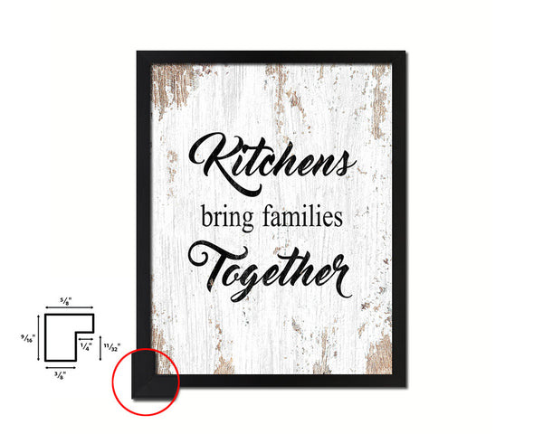 Kitchens bring families together Quote Framed Print Home Decor Wall Art Gifts