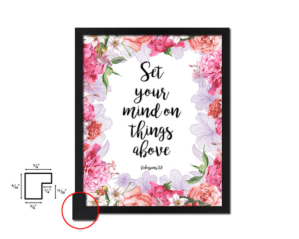 Set your mind on things above, Colossians 3-2 Quote Framed Print Home Decor Wall Art Gifts