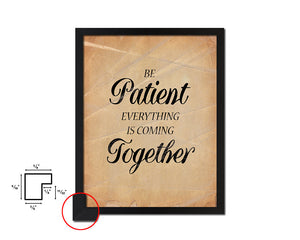 Be patient everything is coming together Vintage Quote Black Framed Artwork Print Wall Decor Art Gifts
