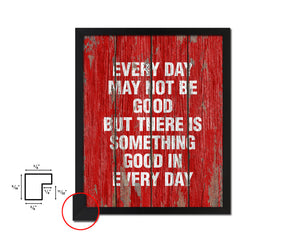 Every day may not be good Quote Framed Print Home Decor Wall Art Gifts