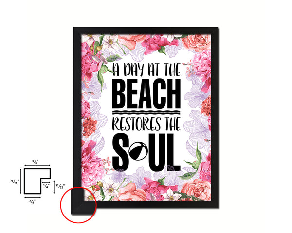 A day at the beach restores the soul Quote Framed Print Home Decor Wall Art Gifts
