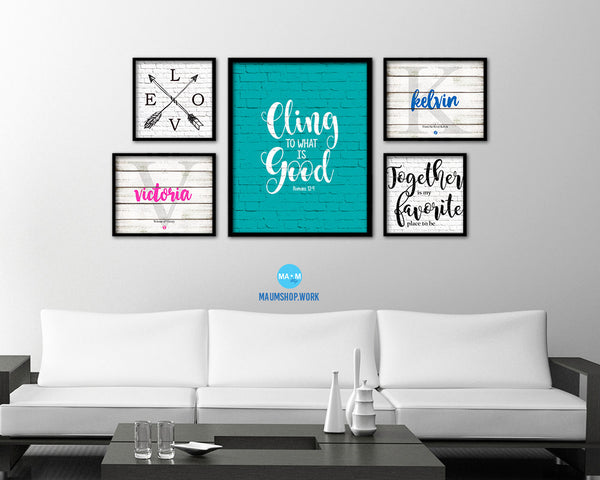 Cling to what is good, Romans 12:9 Quote Framed Print Home Decor Wall Art Gifts