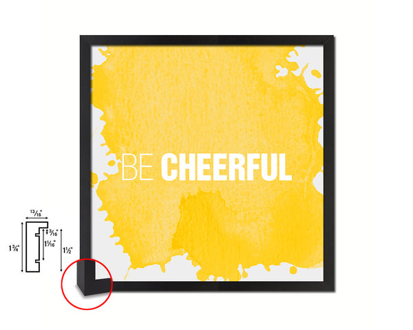 Be Cheerful Quote Saying Framed Print Home Decor Wall Art Gifts