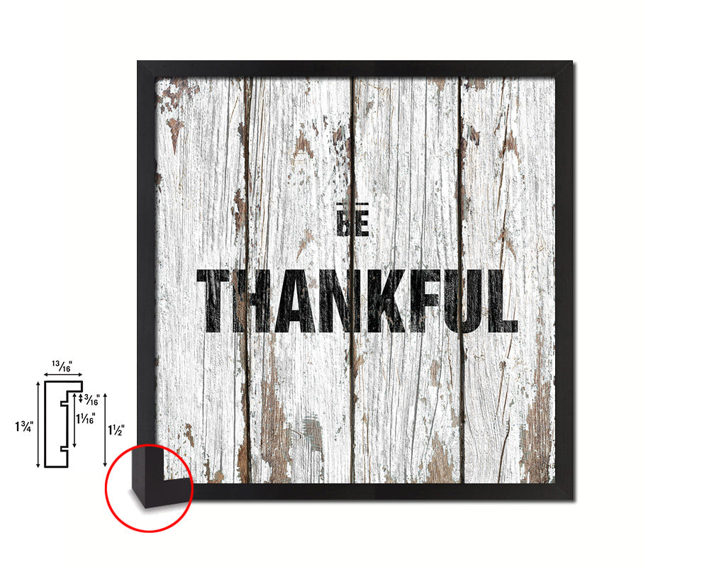 Be Thankful Quote Framed Print Home Decor Wall Art Gifts
