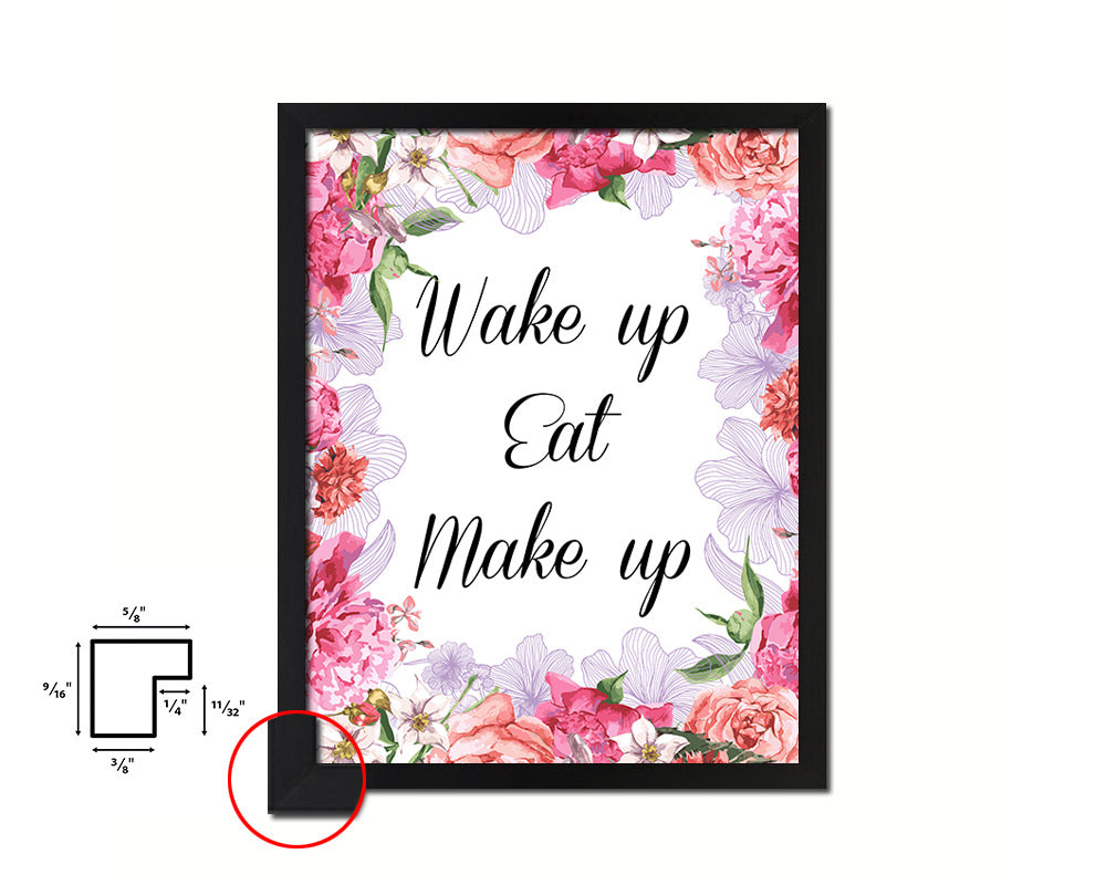 Wake up eat make up Quote Framed Print Home Decor Wall Art Gifts