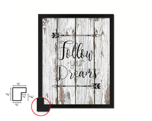 Follow your dreams Quote Framed Print Home Decor Wall Art Gifts