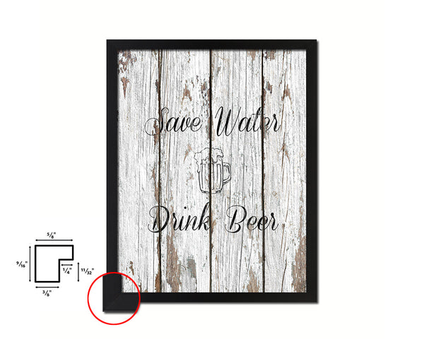 Save water drink beer Quote Framed Print Home Decor Wall Art Gifts
