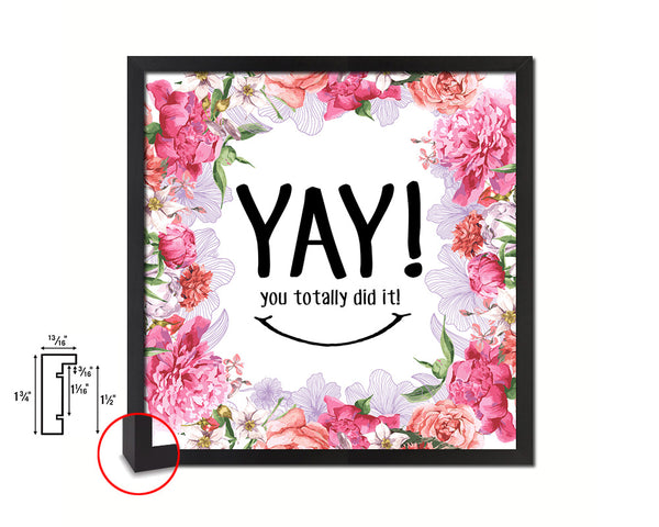 YAY you totally did it Quote Framed Print Home Decor Wall Art Gifts
