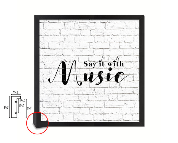 Say it with music Quote Framed Print Home Decor Wall Art Gifts