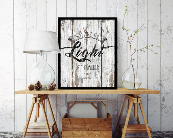 You are the Light of the world, Matthew 5:14 Quote Framed Print Home Decor Wall Art Gifts