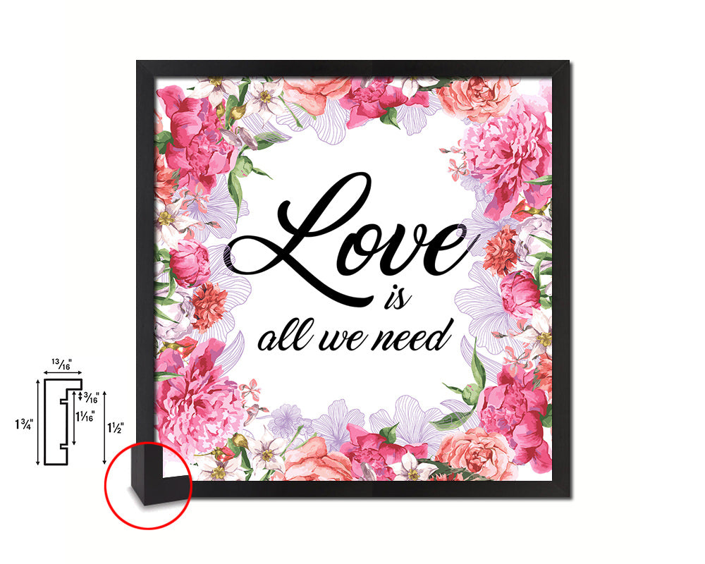 Love is all we need Quote Framed Print Home Decor Wall Art Gifts