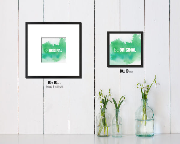 Be Original Quote Framed Print Home Decor Wall Art Gifts