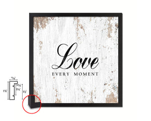 Love every moment Quote Framed Print Home Decor Wall Art Gifts