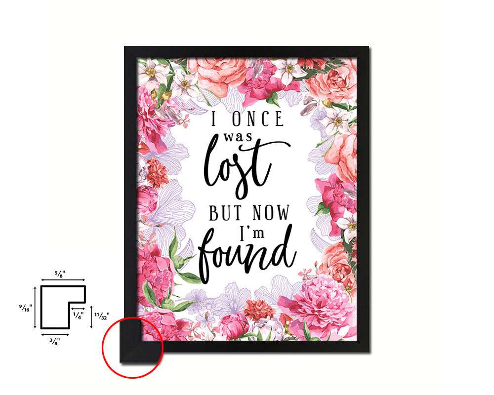 I once was lost but now I'm found Quote Framed Print Home Decor Wall Art Gifts