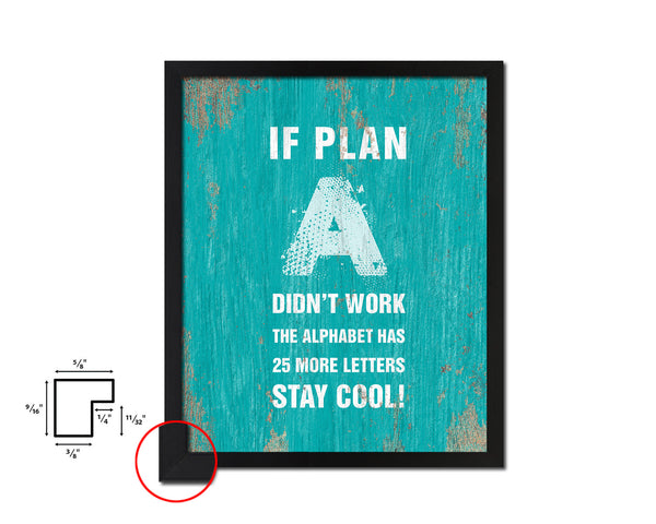 If plan A didn't work the alphabet has 25 more letters Quote Framed Print Home Decor Wall Art Gifts