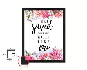 That saved a wretch like me Quote Framed Print Home Decor Wall Art Gifts