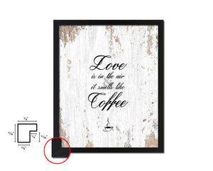 Love is in the air and it smells like coffee Quote Framed Artwork Print Wall Decor Art Gifts