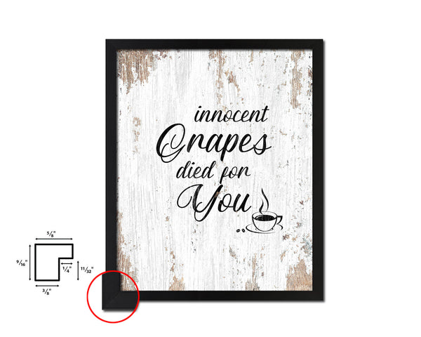 Innocent grapes died for you Quote Framed Artwork Print Wall Decor Art Gifts