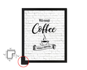 With enough coffee nothing is impossible Quote Framed Artwork Print Wall Decor Art Gifts