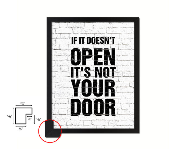 If it doesn't open its not your door Quote Framed Print Home Decor Wall Art Gifts
