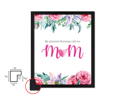 My greatest blessings call me Mom Mother's Day Framed Print Home Decor Wall Art Gifts