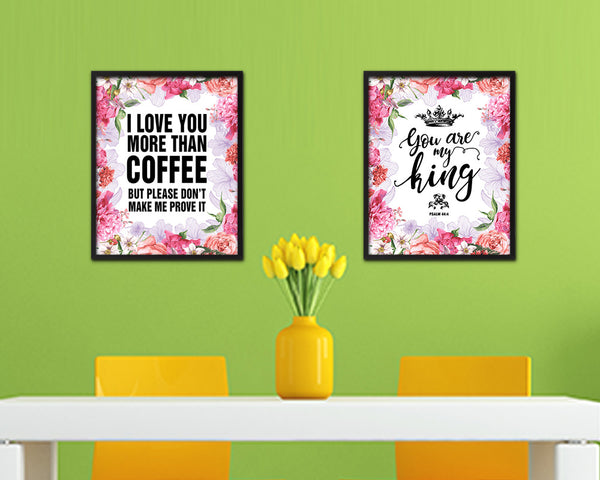 I love you more than coffee Quote Framed Artwork Print Wall Decor Art Gifts