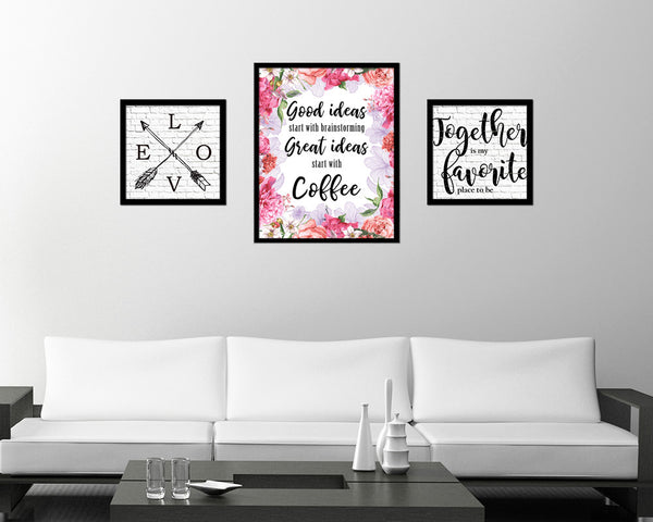 Good ideas start with brainstorming great ideas start with coffee Quote Framed Artwork Print Wall Decor Art Gifts