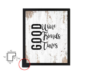 Good wine good friends good times Framed Artwork Print Wall Decor Art Gifts