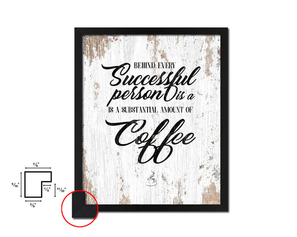 Behind every successful person is a substantial amount of coffee Quote Framed Artwork Print Wall Decor Art Gifts
