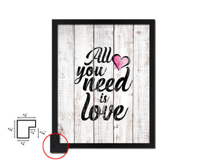 All you need is love Quote White Wash Framed Artwork Print Wall Decor Art Gifts