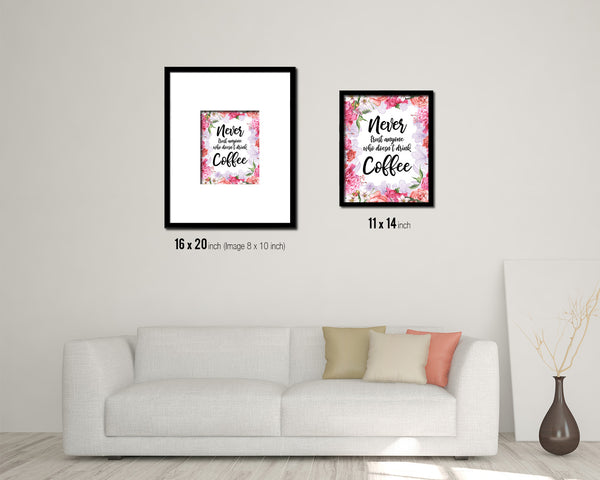 Never trust anyone who doesn't drink coffee Quote Framed Artwork Print Wall Decor Art Gifts