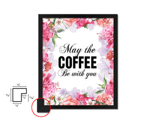 May the coffee be with you Quote Framed Artwork Print Wall Decor Art Gifts