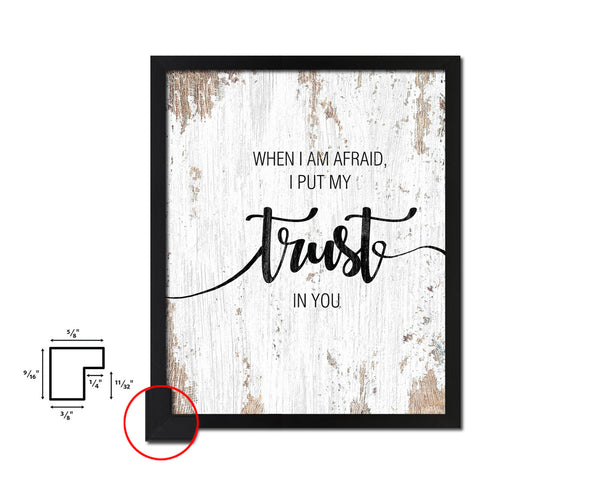 When I am afraid I put my trust in you Quote Framed Print Home Decor Wall Art Gifts