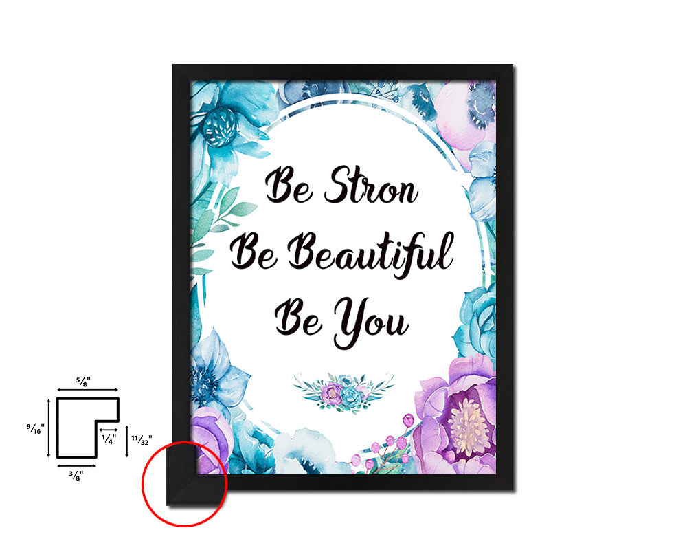 Be strong be beautiful be you Vintage Quote Black Framed Artwork Print Wall Decor Art Gifts