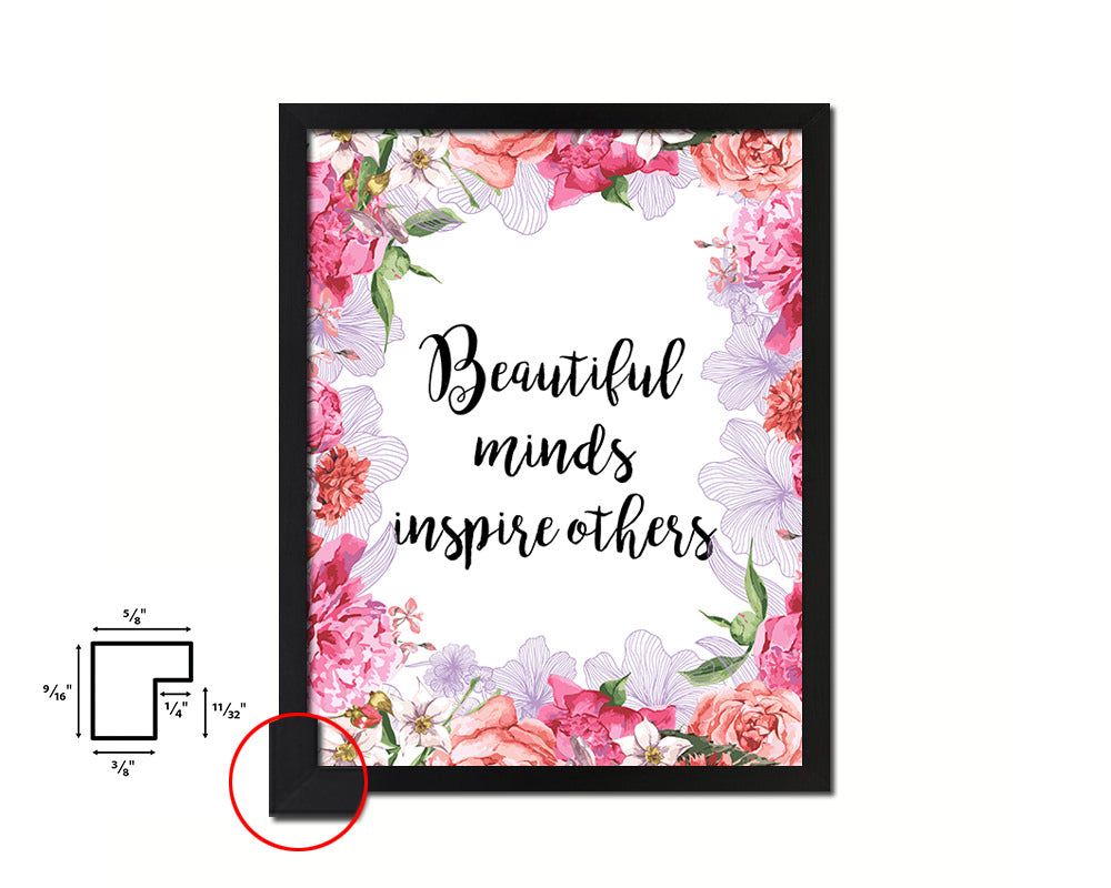 Beautiful minds inspire others Quote Framed Print Home Decor Wall Art Gifts