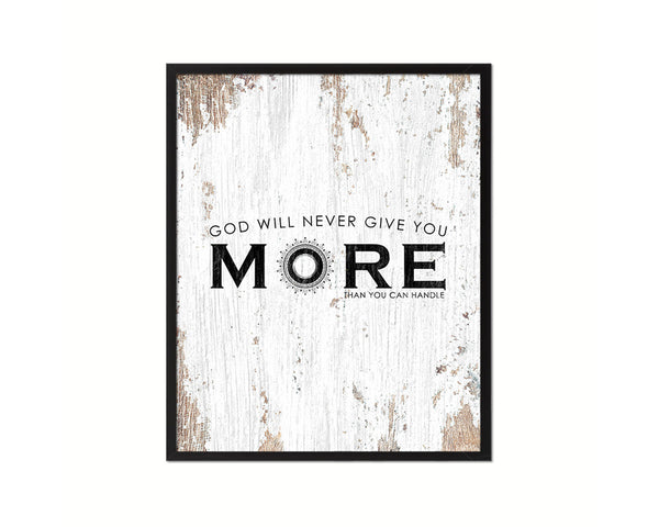 God wil never give you more than you can handle Quote Wood Framed Print Home Decor Wall Art Gifts