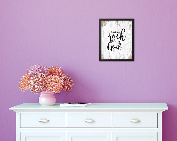 There is no rock like our God Quote Framed Print Home Decor Wall Art Gifts