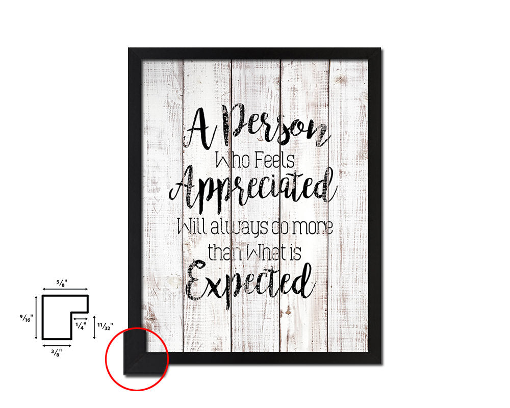 A person who feels appreciated will always do Quote White Wash Framed Artwork Print Wall Decor Art Gifts