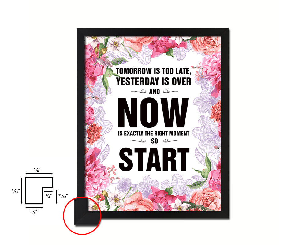 Tomorrow is too late Quote Framed Print Home Decor Wall Art Gifts