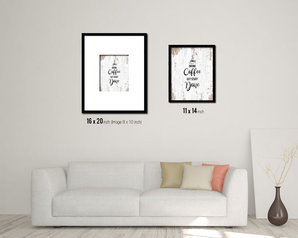 Drink coffee get stuff done Quote Framed Artwork Print Wall Decor Art Gifts