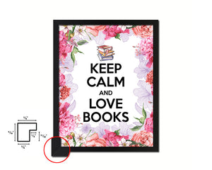Keep calm and love books Quote Framed Print Home Decor Wall Art Gifts