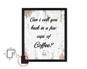 Can I call you back in a few cups of coffee Quote Framed Artwork Print Wall Decor Art Gifts